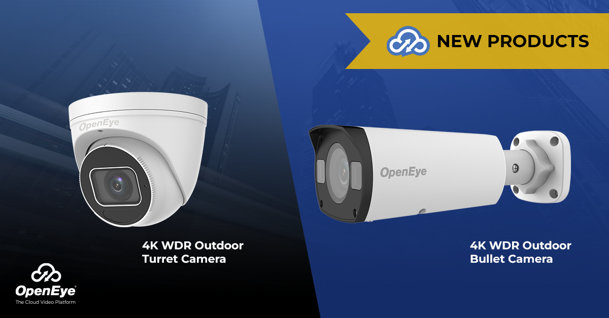 New OpenEye 4K cameras with rugged turret and bullet camera models